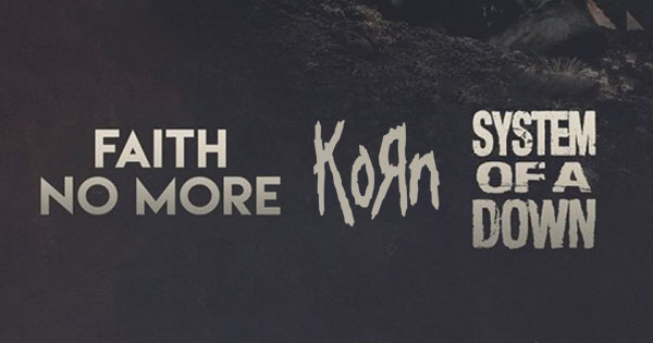 Faith No More, Korn and System Of A Down
