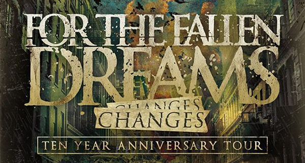 For The Fallen Dreams Changes 10th anniversary tour